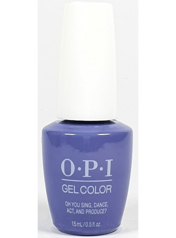 Oh You Sing, Dance, Act, Produce? * OPI Gelcolor
